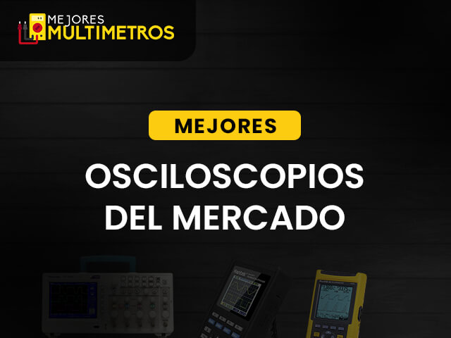 Mejores Osciloscopios 1